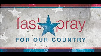 Fast and Pray for Our Country